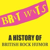 Book Review : Iain Ellis - Brit Wits : A History Of British Rock Humor
