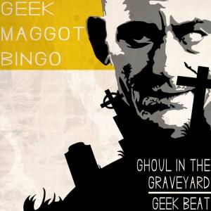 Geek Maggot Bingo - Ghoul In The Graveyard