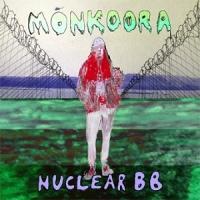 Monkoora - Nuclear BB