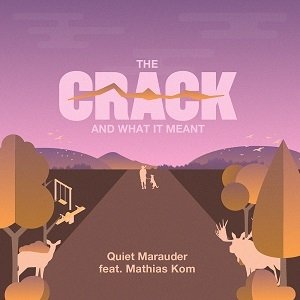 Quiet Marauder - The Crack And What It Meant