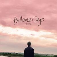 Bellevue Days - Faith