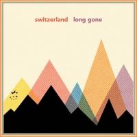 Switzerland - Long Gone