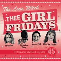 Thee Girl Fridays - The Love Witch EP