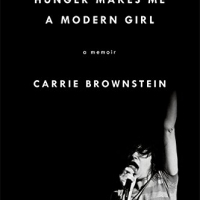 Carrie Brownstein - Hunger Makes Me A Modern Girl : A Memoir