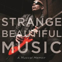 Joe Satriani And Jake Brown - Strange Beautiful Music: A Musical Memoir